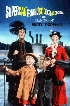 Image Supercalifragilisticexpialidocious: The Making of 'Mary Poppins'