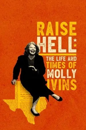 Image Raise Hell: The Life & Times of Molly Ivins