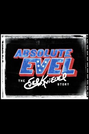Image Absolute Evel: The Evel Knievel Story
