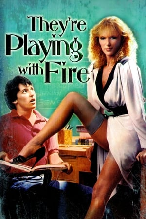 Poster They're Playing with Fire 1984