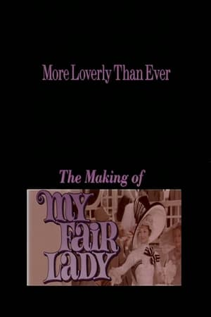 Image More Loverly Than Ever: The Making of My Fair Lady