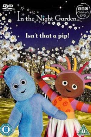 Image In The Night Garden... Isn't That a Pip!