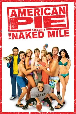 Poster American Pie Presents: The Naked Mile 2006