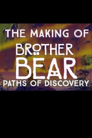 Image Paths of Discovery: The Making of Brother Bear