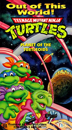 Teenage Mutant Ninja Turtles: Planet of the Turtleoids