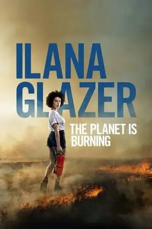 Image Ilana Glazer: The Planet Is Burning