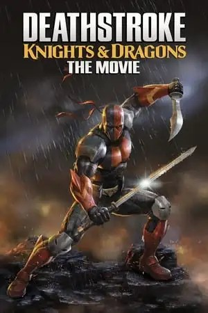 Poster Deathstroke: Knights & Dragons - The Movie 2020