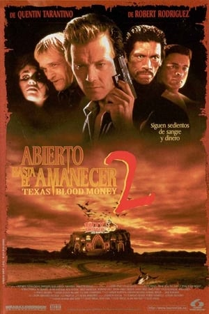 Image Abierto hasta el amanecer 2: Texas Blood Money
