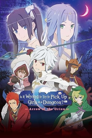Poster Is It Wrong to Try to Pick Up Girls in a Dungeon?: Arrow of the Orion 2019