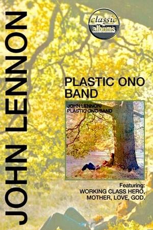 Classic Albums: John Lennon - Plastic Ono Band