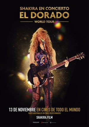 Ver Online Shakira In Concert: El Dorado World Tour