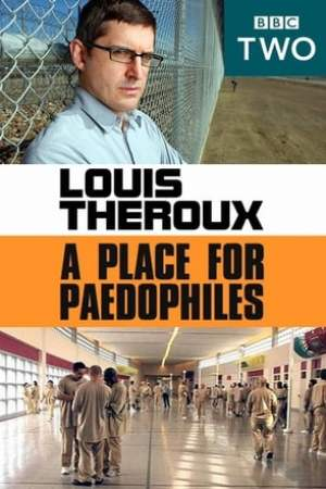 Image Louis Theroux: A Place for Paedophiles