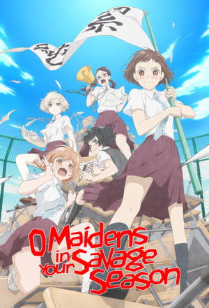 Poster O Maidens In Your Savage Season 2019
