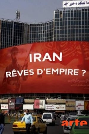 Iran : rêves d'Empire