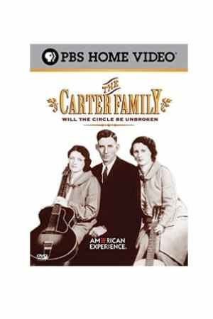 Image American Experience: The Carter Family - Will the Circle Be Unbroken