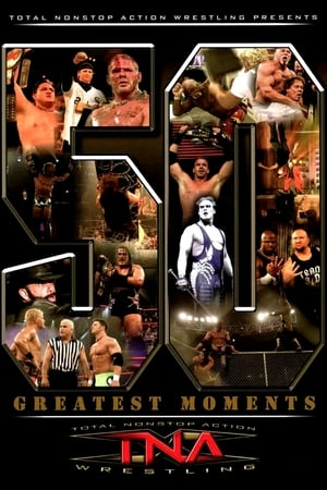 Image TNA: The 50 Greatest Moments