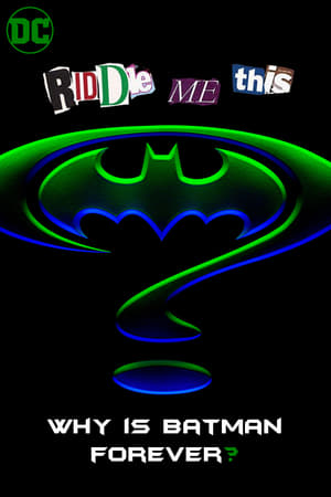Image Riddle Me This: Why is Batman Forever?