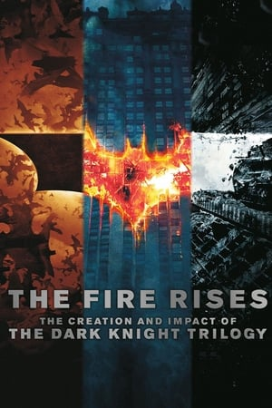 Image The Fire Rises : The Creation and Impact of The Dark Knight Trilogy