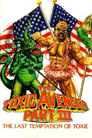 Image The Toxic Avenger Part III: The Last Temptation of Toxie
