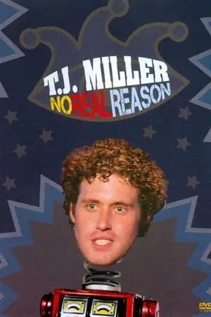 Image T.J. Miller: No Real Reason