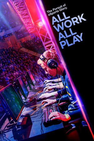 Image All Work All Play: The Pursuit of eSports Glory Live