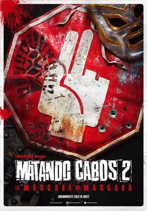 Ver Online Matando Cabos 2, La Máscara del Máscara