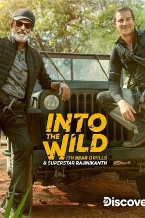 Into The Wild With Bear Grylls And Superstar Rajinikanth