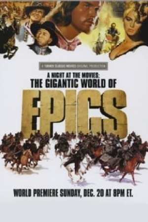 Image A Night at the Movies: The Gigantic World of Epics