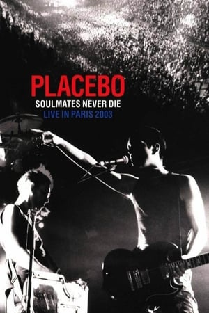 Image Placebo: Soulmates Never Die: Live in Paris 2003