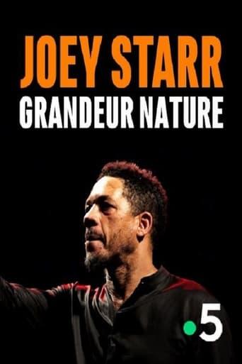 Joey Starr, Grandeur Nature