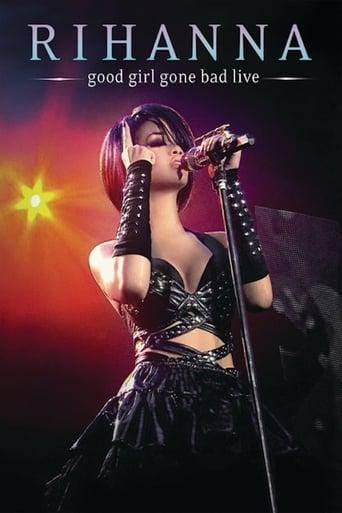 Rihanna: Good Girl Gone Bad Live