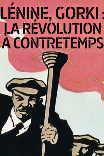 Lénine, Gorki: la révolution à contretemps