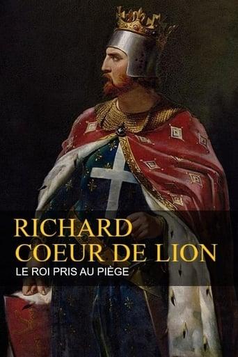 Richard Coeur de Lion - Le Roi pris au piège