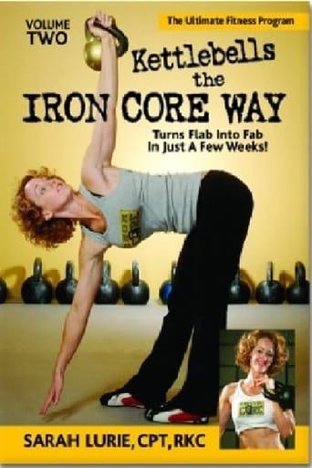 Kettlebells the Iron Core Way Volume 2