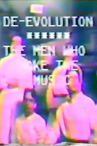 De-evolution: The Men Who Make The Music