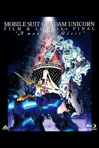 Mobile Suit Gundam Unicorn Film And Live The Final - A Mon Seul Desir