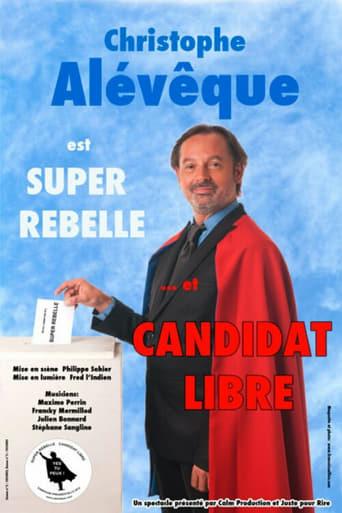 Christophe Alévêque est Super Rebelle... et candidat libre !