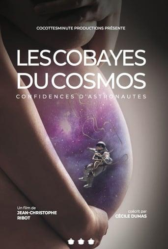 Les cobayes du cosmos, confidences d'astronautes