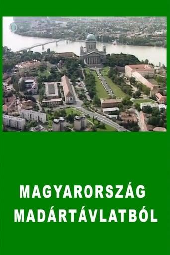 Magyarország madártávlatból