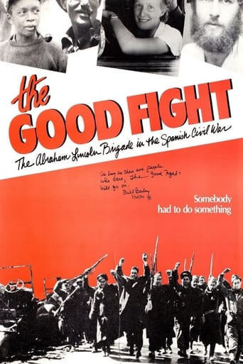 The Good Fight: The Abraham Lincoln Brigade in the Spanish Civil War