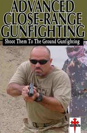 Advanced Close Range Gunfighting