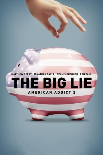 The Big Lie: American Addict 2