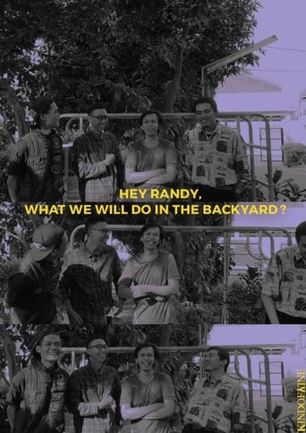 Hey Randy, What We Will Do In The Backyard?
