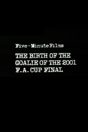 Five-Minute Films: The Birth of the Goalie of the 2001 F.A. Cup Final