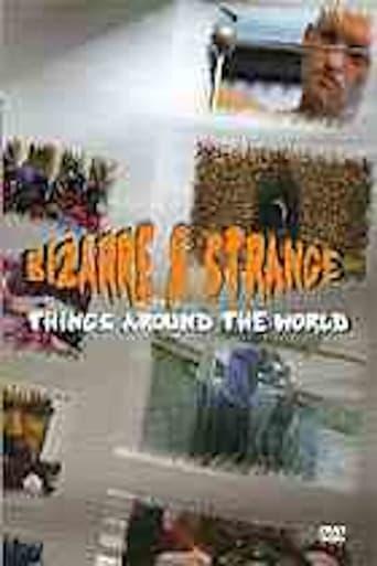 Bizarre & Strange Things Around The World