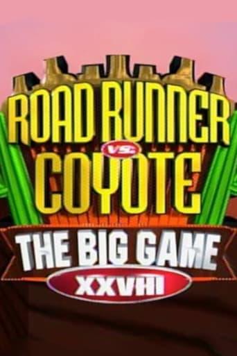 Big Game XXVIII: Road Runner vs. Coyote