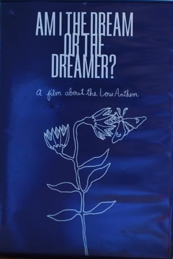 Am I The Dream or The Dreamer? : A Film About The Low Anthem