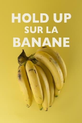Hold-up sur la banane