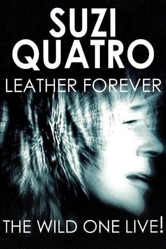 Suzi Quatro - Leather Forever, The Wild One Live!