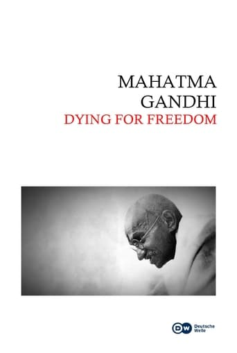 Mahatma Gandhi: Dying for Freedom